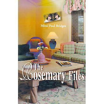 The Rosemary Files by Bridges & Mitzi Pool