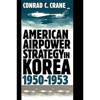 American Airpower StrategyKorea by Crane & Conrad C.