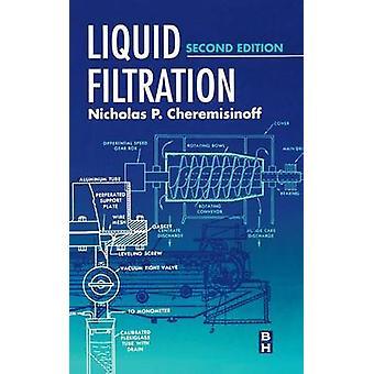 Liquid Filtration by Cheremisinoff & Nicholas P.