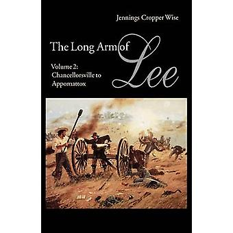 The Long Arm of Lee The History of the Artillery of the Army of Northern Virginia Volume 2 Chancellorsville to Appomattox by Wise & Jennings Cropper