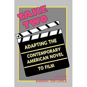 Ta två anpassa den samtida amerikanska romanen till Film av Lupack & Barbara Tepa