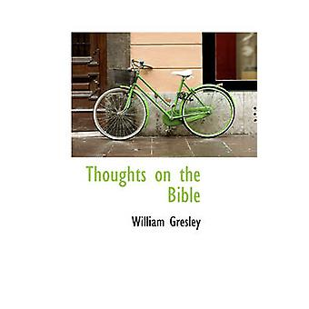 Thoughts on the Bible by Gresley & William