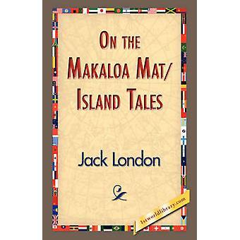 På den Makaloa MatIsland Tales av London & Jack