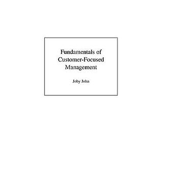 Fundamentals of CustomerFocused Management Competing Through Service by John & Joby