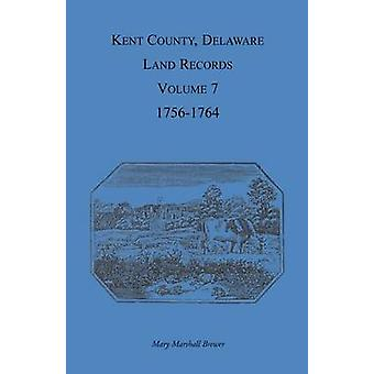 Kent County Delaware Land Records volume 7 17561764 por Brewer & Mary Marshal