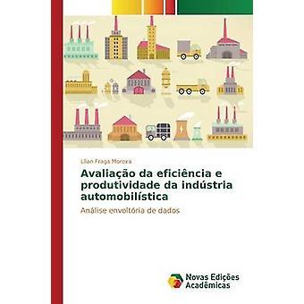 Avaliao da Eficincia e Produtividade da Indstria Automobilstica von Fraga Moreira Llian