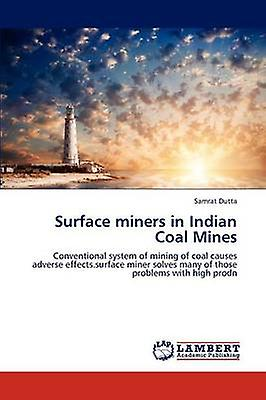 Surface miners in Indian Coal Mines by Dutta & Samrat