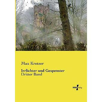 Irrlichter und Gespenster by Kretzer & Max