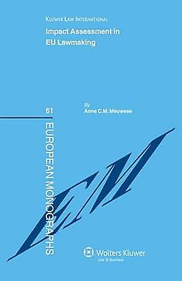 Impact Assessment in Lawmaking by Anne C. M. Meuwese