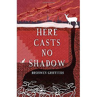 Aquí no proyecta ninguna sombra por Bronwen Griffiths - libro 9781789013382