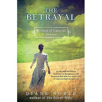 The Betrayal by Diane Noble - 9780061980947 Book