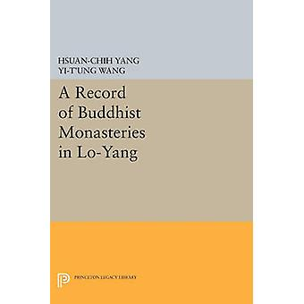 A Record of Buddhist Monasteries in Lo-Yang by Hsuan-Chih Yang - Yi-T