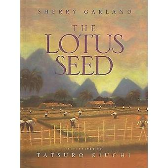 The Lotus Seed by Sherry Garland - Tatsuro Kiuchi - 9780780772618 Book