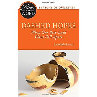 Dashed Hopes - When Our Best-Laid Plans Fall Apart by Laura Kelly Fanu