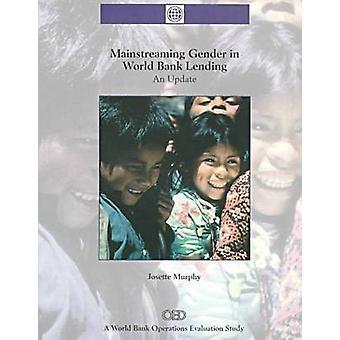 Mainstreaming Gender in World Bank Lending by World Bank - Josette L.