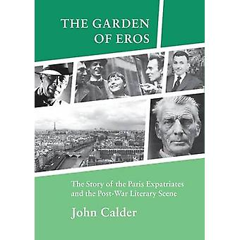 The Garden of Eros - The Story of the Paris Expatriates and the Post-W