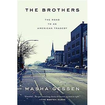 The Brothers - The Road to an American Tragedy by Masha Gessen - 97815