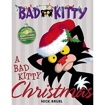 Bad Kitty Christmas by Nick Bruel - Nick Bruel - 9781596436688 Book