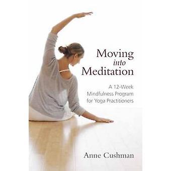 Moving into Meditation - A 12-week Mindfulness Program for Yoga Practi