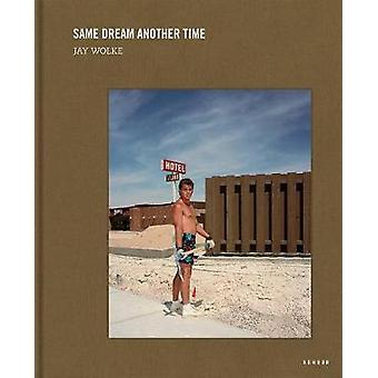 Same Dream Another Time by Jay Wolke - 9783868287844 Book