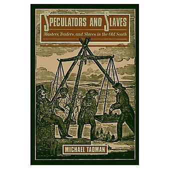 Spekulanter och slavar: Masters, handlare och slavar i gamla söder
