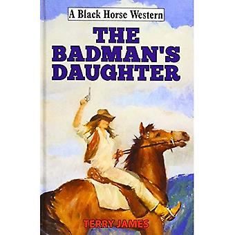 The Badman's Daughter (A Black Horse Western)
