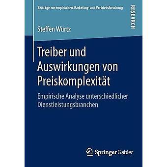 Treiber und Auswirkungen von Preiskomplexitt  Empirische Analyse unterschiedlicher Dienstleistungsbranchen by Wrtz & Steffen