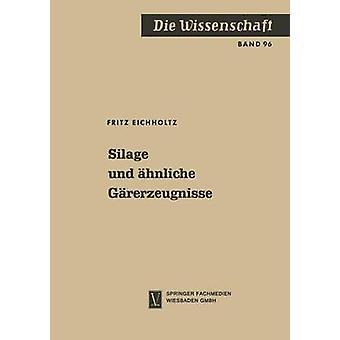 Silage und hnliche Grerzeugnisse by Eichholtz & Fritz