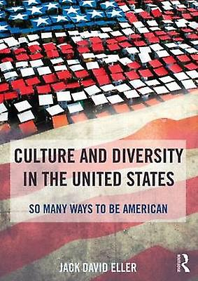Culture and Diversity in the United States by Jack David Eller