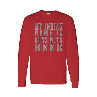 Men's/Unisex My Indian Name Is RUNS WITH BEER Long Sleeve shirt