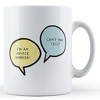 I'm An Advice Worker, Can't You Tell? - Printed Mug