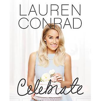 Lauren Conrad Celebrate by Lauren Conrad - 9780062438324 Book