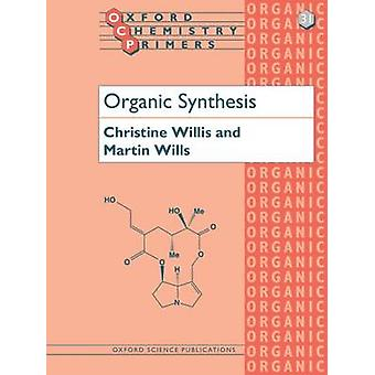 Organic Synthesis by Christine L. Willis - Martin Wills - 97801985579