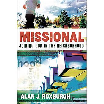 Missionale - Beitritt Gott in der Nachbarschaft von Alan J. Roxburgh - 9780