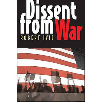 Dissent from War by Robert L. Ivie - 9781565492400 Book
