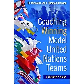 Coaching winnende Model Verenigde Naties Teams - A Teacher's Guide door Ed