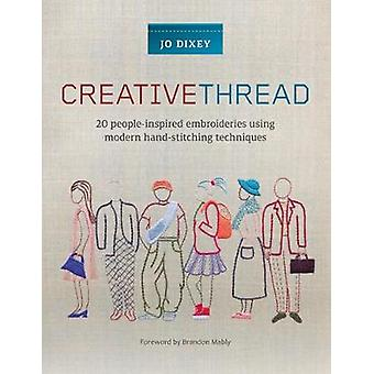 Creative Thread - 20 People-Inspired Embroideries Using Modern Hand-St