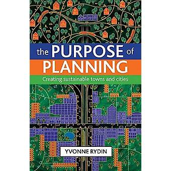 Der Zweck der Planung - schaffen nachhaltige Städte und Gemeinden von Yvo
