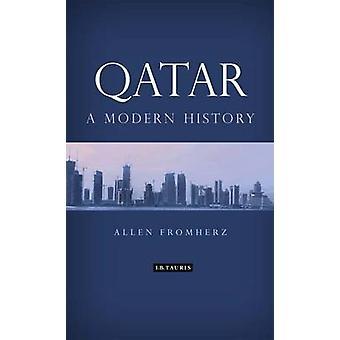 Katar - A Modern History von Allen James Fromherz - 9781848851672 Buch