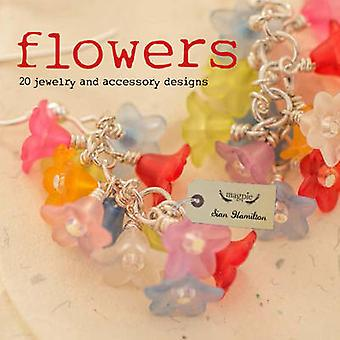 Flowers - 20 Jewelry and accessory designs by Sian Hamilton - 97818610