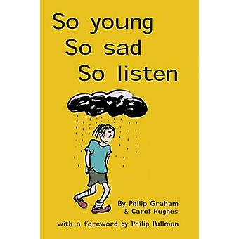 So Young - So Sad - So Listen (2nd Revised edition) by Philip J. Grah