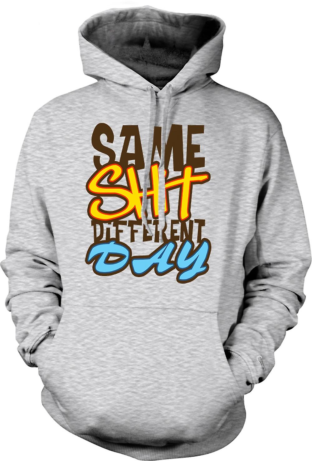 Mens Hoodie - même merde Different Day - Quote
