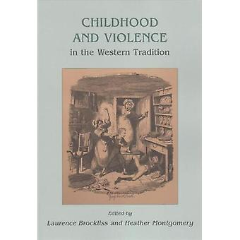 Childhood and Violence in the Western Tradition by Heather Montgomery