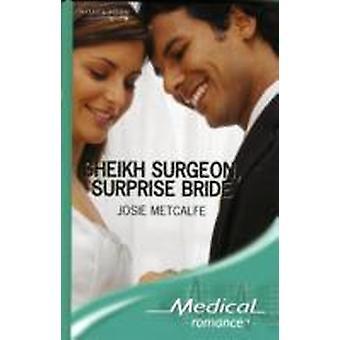 Sheikh chirurg verrassing bruid 9780263197860 door Josie Metcalfe