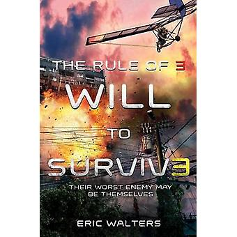 The Rule of Three - Will to Survive by Eric Walters - 9780374301811 Bo