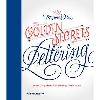 The Golden Secrets of Lettering - Letter Design from First Sketch to F