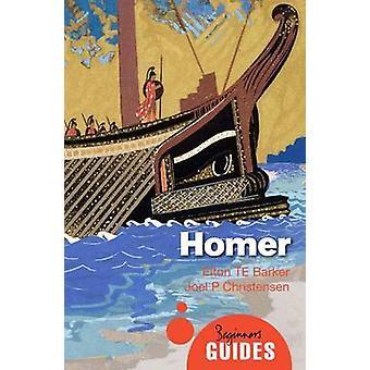Homer - Führer eines Anfängers von Elton T. E. Barker - Joel P. Christensen