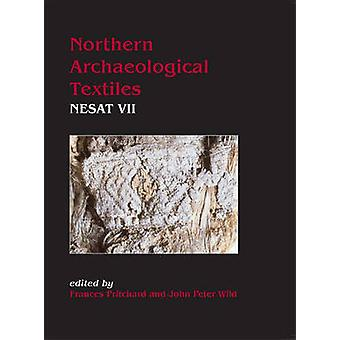Northern Archaeological Textiles - Nesat VII - Textile Symposium in Edi