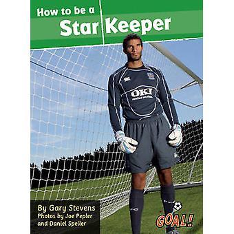 Hur kan man vara en Star Keeper - nivå 4 av Gary Stevens - 9781841678672 bok