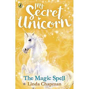 Il mio unicorno segreto: L'incantesimo magico (mio unicorno segreta)